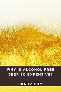 why is alcohol free beer so expensive?