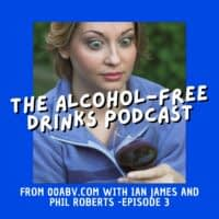 The Alcohol-Free Drinks Podcast Episode 3