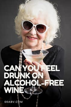 Can You Feel Drunk On Alcohol-Free Wine ?