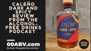 Caleño Dark and Spicy review 2021 Another live review from the Alcohol-Free Drinks Podcast and 00abv.com This week we go to t Caleño Dark and Spicy review 2021
