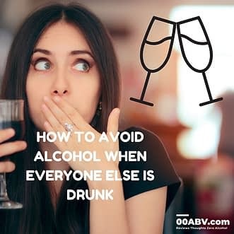 How to avoid alcohol when everyone else is drunk